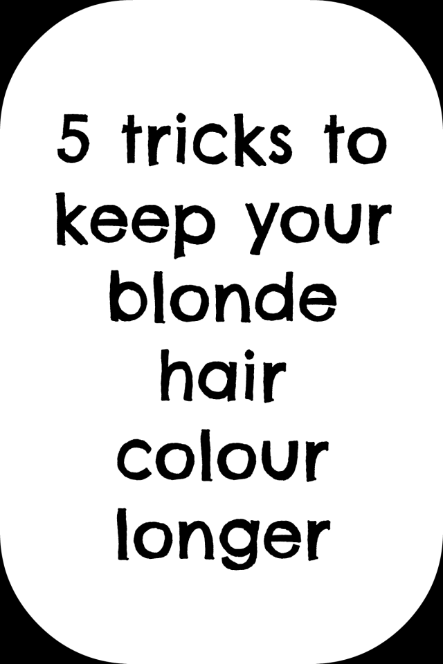 how to keep your blonde hair colour longer