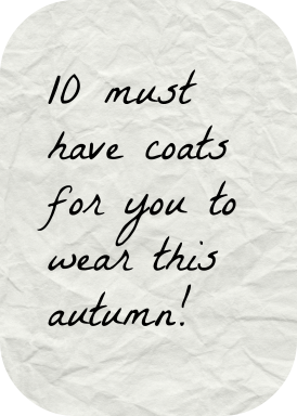 10 must have coats to wear this autumn